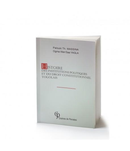 Histoire des Institutions Politiques et du Droit Constitutionnel Togolais